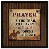 Prayer Is the Trail To Heaven Plaque