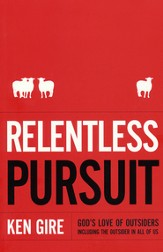 Relentless Pursuit: God's Love of Outsiders (Including the Outsider in All of Us)