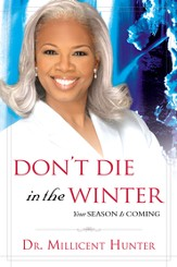 Don't Die in the Winter: Your Season is Coming - eBook