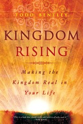 Kingdom Rising: Making the Kingdom Real in Your Life - eBook