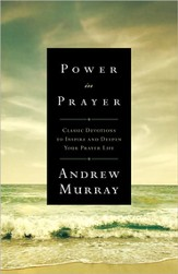 Power in Prayer: Classic Devotions to Inspire and Deepen Your Prayer Life - Slightly Imperfect
