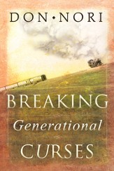 Breaking Generational Curses: Releasing God's Power in Us, Our Children, and Our Destiny - eBook