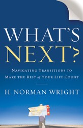 What's Next? Navigating Transitions to Make the Rest of Your Life Count