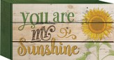 You Are My Sunshine Tabletop Art