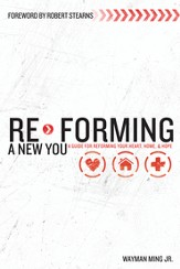 Re-Forming a New You: A Guide for Re-Forming Your Heart, Home and Hope - eBook