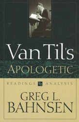 Van Til's Apologetic: Readings & Analysis