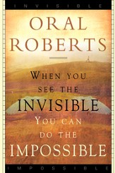 When You See the Invisible, You Can Do the Impossible - eBook
