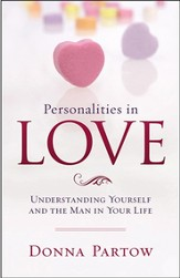 Personalities in Love: Understanding the Man in Your Life - eBook