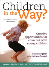 Children in the Way?: Creative Opportunities for Churches with Young Children