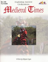 Exploring Ancient Civilizations: Medieval Times, Grades 3-6