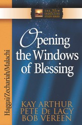 Opening the Windows of Blessing: Haggai, Zechariah, Malachi - eBook