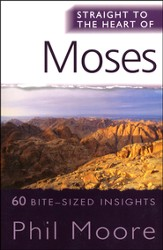 Moses (Straight to the Heart Series: 60 Bite-Sized Insights)