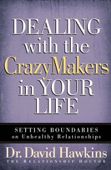Dealing with the CrazyMakers in Your Life: Setting Boundaries on Unhealthy Relationships - eBook