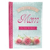 To the Best Mom In the World Devotional, Hardcover