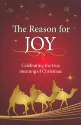 The Reason for Joy: Celebrating the true meaning of  Christmas.