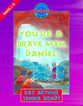 You're a Brave Man, Daniel!: Daniel 1-6 - eBook