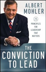 The Conviction to Lead: 25 Principles for Leadership That Matters