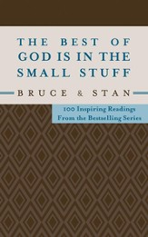The Best of God Is in the Small Stuff: 100 Inspiring Readings from the Bestselling Series - eBook