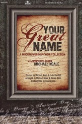 Your Great Name (Choral Book)