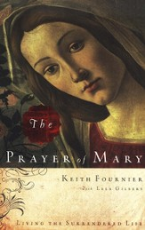 The Prayer of Mary: Living the Surrendered Life