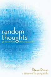 Random Thoughts: Get Real with God, Others, and Yourself: A Devotional for Young Adults - eBook