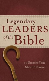 Legendary Leaders of the Bible: 15 Stories You Should Know - eBook