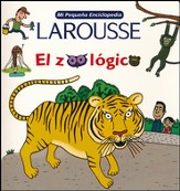 Mi Pequeña Enciclopedia Larousse: El Zoológico  (My Little Larousse Encyclopedia: The Zoo)