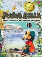 Power Bible: Bible Stories to Impart Wisdom, # 10 - An Eternal Kingdom