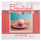 2016 Life is Beautiful, Small Wall Calendar