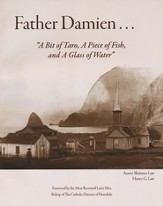 Father Damien... A Bit of Taro, A Piece of Fish, and A Glass of Water