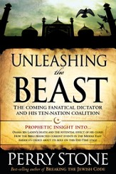 Unleashing the Beast: The coming fanatical dictator and his ten-nation coalition - eBook