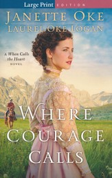 Where Courage Calls, Return to the Canadian West Series #1,  Large Print