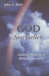 God as Storyteller: Seeking Meaning in Biblical Narrative