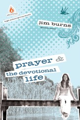 Prayer and The Devotional Life: High School Group Study - eBook