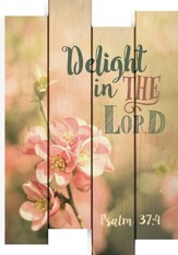 Delight In the Lord, Staggered Pallet Wall Art