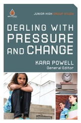 Dealing with Pressure and Change: Junior High Group Study - eBook