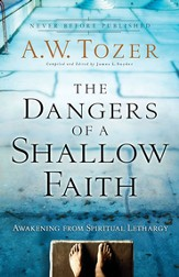 The Dangers of a Shallow Faith: Awakening from Spiritual Lethargy - eBook