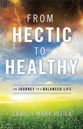 From Hectic to Healthy: The Journey to a Balanced Life - eBook