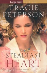 Steadfast Heart, Brides of Seattle Series #1 Large Print
