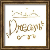 Dream, Gold Lettering Framed Art