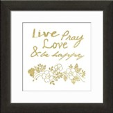 Live, Love, Pray And Be Happy Typography Framed Art
