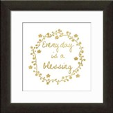 Everyday Is A Blessing Typography Framed Art