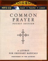 Common Prayer: A Liturgy for Ordinary Radicals - unabridged audiobook on MP3-CD