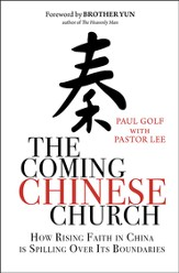 The Coming Chinese Church: How Rising Faith in China Is Spilling Over Its Boundaries
