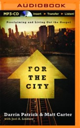 For the City: Proclaiming and Living Out the Gospel - unabridged audio book on MP3-CD
