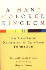 Many Colored Kingdom, A: Multicultural Dynamics for Spiritual Formation - eBook