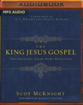 The King Jesus Gospel: The Original Good News Revisited - unabridged audio book on MP3-CD