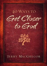 40 Ways to Get Closer to God - eBook