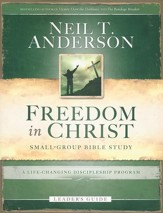 Freedom in Christ Leader's Guide: A Life-Changing Discipleship Program