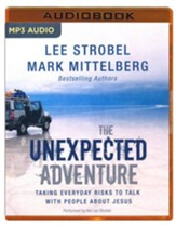 The Unexpected Adventure: Taking Everyday Risks to Talk with People about Jesus - unabridged audio book on MP3-CD